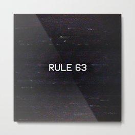 RULE 63 Metal Print