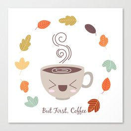 But First, Coffee Canvas Print