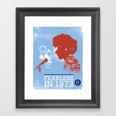 FEARLESS: Unbought & Unbossed in 1972 Framed Art Print