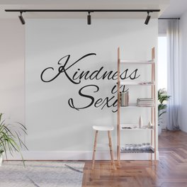 Kindness Is Sexy Wall Mural
