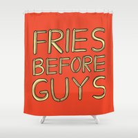fries Shower Curtains featuring Fries Before Guys by evannave