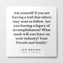 51   |  Les Brown  Quotes | 190824 Metal Print