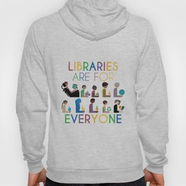 Rainbow Libraries Are For Everyone Hoody
