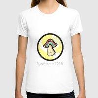 mushroom T-shirts featuring Mushroom by Marylou Aquino