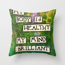 Affirmation #21 My Body is Healthy My Mind Brilliant My Soul Tranquil Throw Pillow