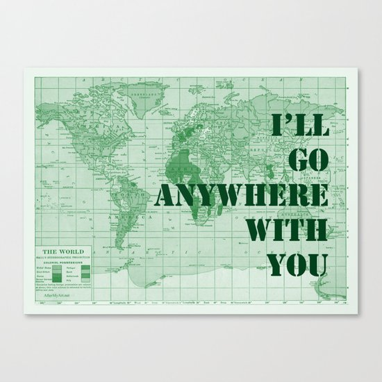 I'll Go Anywhere With You Canvas Print