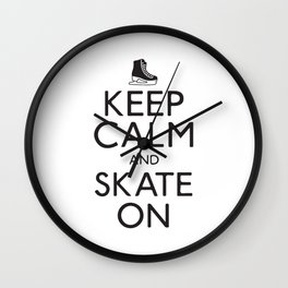 Keep Calm And Skate On Wall Clock