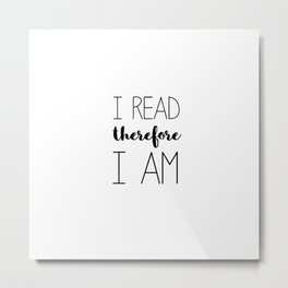 i read therefore i am // white Metal Print