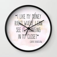 sex and the city Wall Clocks featuring Carrie Bradshaw Shopping Quote - Sex And The City by Philly & Brit