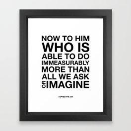 Immeasurably. Ephesians 3:20. Framed Art Print