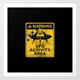Warning, UFO activity area Art Print