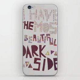 Beautiful Darkside. iPhone Skin