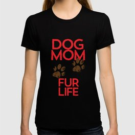 Dog Mom Fur Life Cute Dog Lover Paws graphic T-shirt