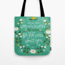 1 Peter 5:7 - Give All Your Worries And Cares To Him Tote Bag