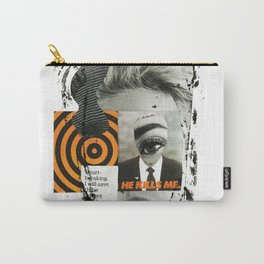 He Kills Me Carry-All Pouch