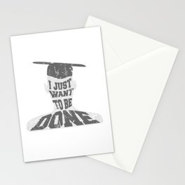Just want to be Done Graduation High School College Stationery Cards