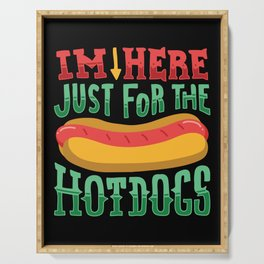 I'm Here Just For The Hot Dogs - Funny Hotdog Lover Gift Serving Tray