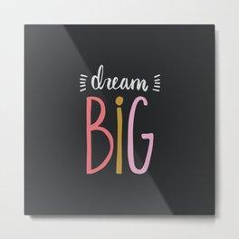 Dream Big // Pink Metal Print