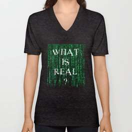 What is real? Unisex V-Neck