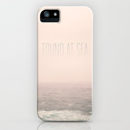 Found At Sea iPhone Case