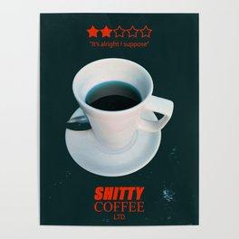 Shitty Coffee Ltd Poster