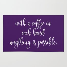 With Coffee Anything is Possible Rug