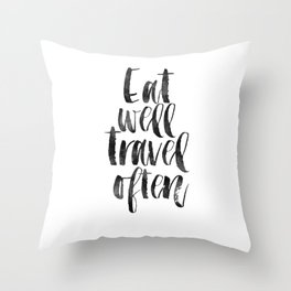travel poster,travel gift,eat well travel often,kitchen decor,wall art,home decor,quote prints Throw Pillow