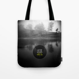 Listen to the silence, let it ring on Tote Bag
