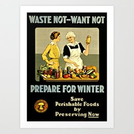 Waste Not Want Not Art Print