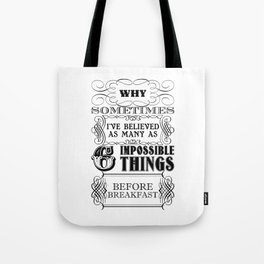 Alice in Wonderland Six Impossible Things Tote Bag