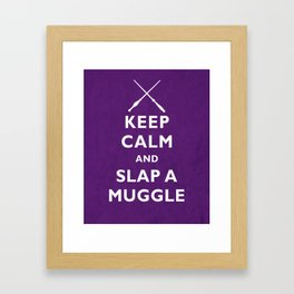 Keep Calm and Slap a Muggle Framed Art Print