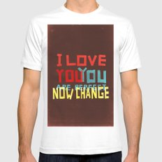 I LOVE YOU YOU ARE PERFECT NOW CHANGE White Mens Fitted Tee MEDIUM
