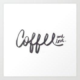 coffee and love Art Print