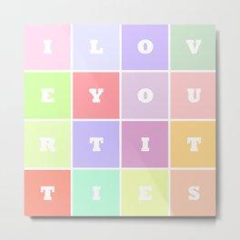 I Love Your Titties Metal Print
