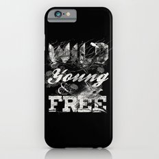 WILD YOUNG AND FREE iPhone 6s Slim Case