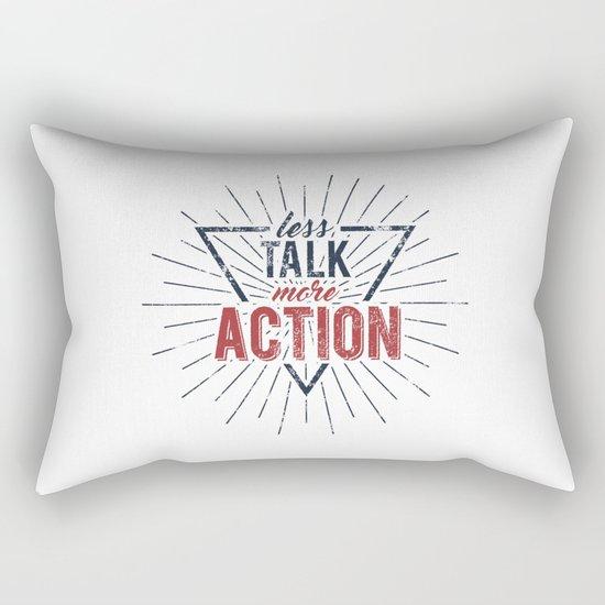 Inspirational typography  - Less Talk More Action Rectangular Pillow