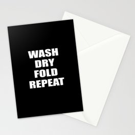 wash dry fold repeat quote Stationery Cards