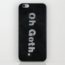 Oh goth. iPhone Skin