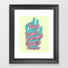 What I Am Framed Art Print