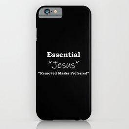 Jesus Essential , remove masks preferred iPhone Case