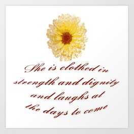 She Is Clothed With Strength And Dignity Proverbs 31:25 Art Print