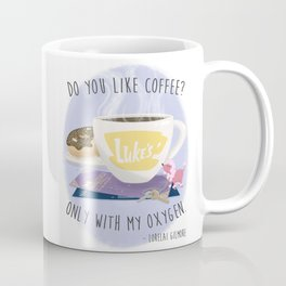 Only With My Oxygen Coffee Mug