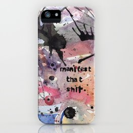 Manifest That Shit iPhone Case