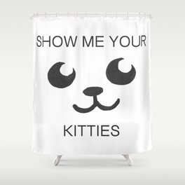 Show Me Your Tities Shower Curtain