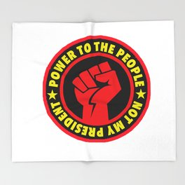 Power to the People - Not My President Throw Blanket