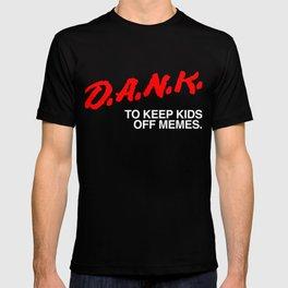 d.a.n.k. memes - dare T-shirt