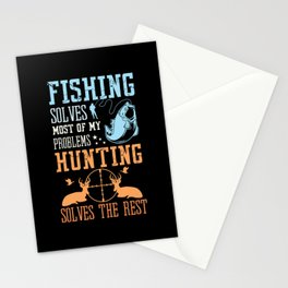 Fishing Solves Problems Hunting Solves Stationery Cards