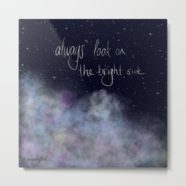 Look on the bright side! Metal Print
