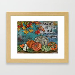 Expect Nothing And Appreciate Everything Framed Art Print