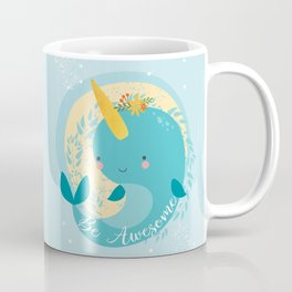 NARWHAL - BE AWESOME! Coffee Mug